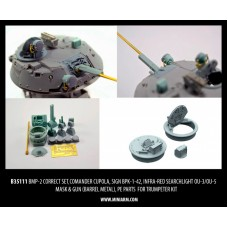 BMP-2 Correct set, Comander cupola, sign BPK-1-42, infra-red searchlight OU-3/OU-5 Mask & gun (barrel metal), PE parts for Trumpeter kit 1/35